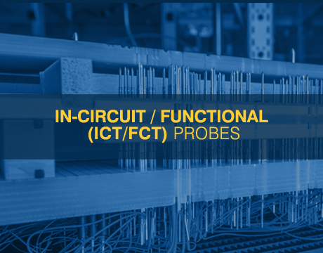 In-circuit and Functional Test Probes